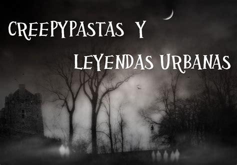 imagenes de leyendas urbanas de terror creepypastas y leyendas urbanas