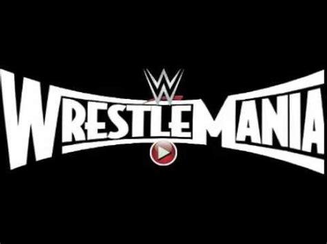 theme song wrestlemania 2015 wrestlemania 31 theme song 2015 youtube