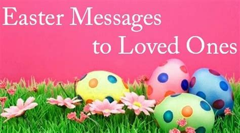 the message of easter easter messages to loved ones sweet text messages loved ones