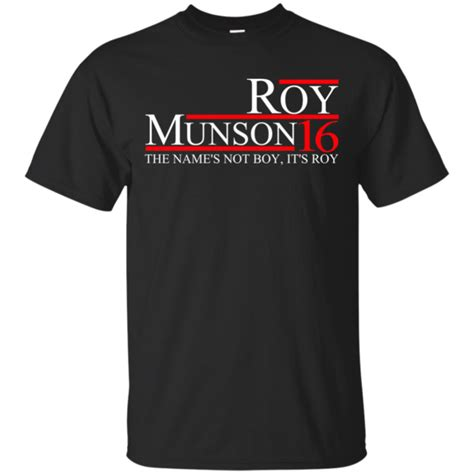 Custom Made Tees At Roy by Roy Munson 2016 For President T Shirt Hoodies Ifrogtees