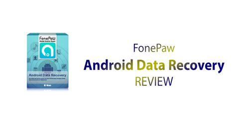 fonepaw android data recovery software review wikigain - Android Data Recovery Review