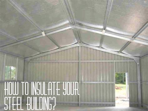 How To Insulate A Metal Garage by Insulate Your Steel Building Zentner Steel Buildings