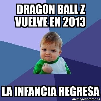 Memes De Dragon Ball Z En Espaã Ol - meme bebe exitoso dragon ball z vuelve en 2013 la