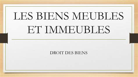 Bien Meuble Et Immeuble by Les Biens Meubles Et Immeubles
