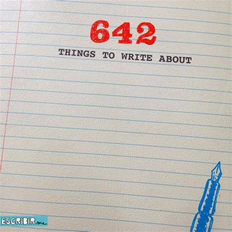 libro escribir writing manual 642 things to write about el libro para entrar en calor escribir me