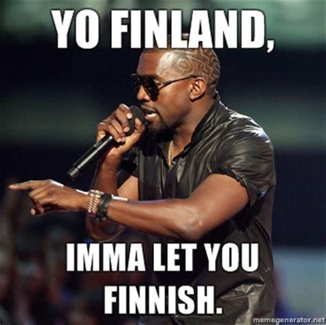 Finnish Meme - fumaga funny stuff yo finland imma let you finnish
