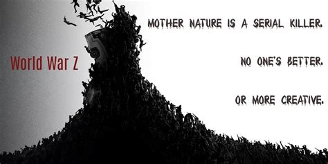 film z quotes world war z mother nature quotes quotesgram