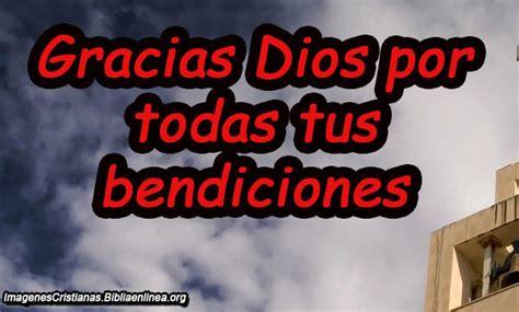 imagenes de dios gracias por tus bendiciones imagenes cristianas para agradecer las bendiciones de dios