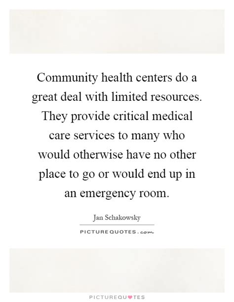emergency room lyrics community health centers do a great deal with limited resources picture quotes