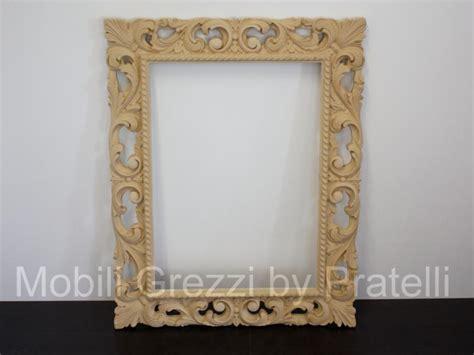 cornici barocche specchiere e cornici grezze cornice barocca grezza