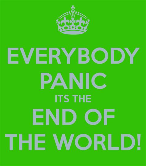 the ends of the everybody panic its the end of the world poster julie