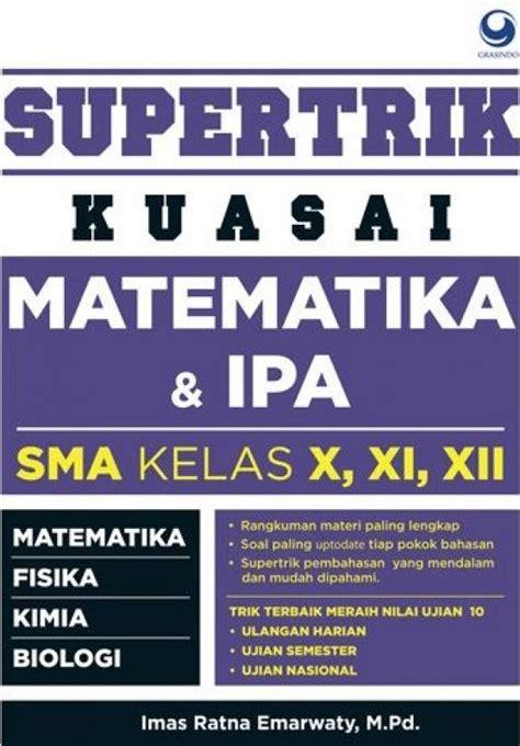 Matematika Kelas 11 Sma Bukukita Supertrik Kuasai Matematika Ipa Sma Kelas