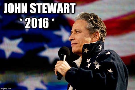 Jon Stewart Memes - image tagged in jon stewart daily show election 2016