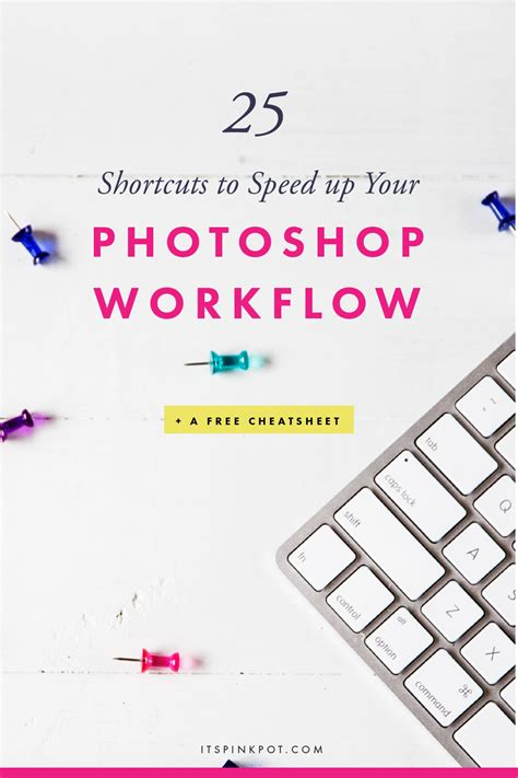 photoshop workflow 25 photoshop shortcuts to speed up your workflow a free