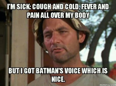 Sickness Meme - how to look cool when you re not feeling too hot the