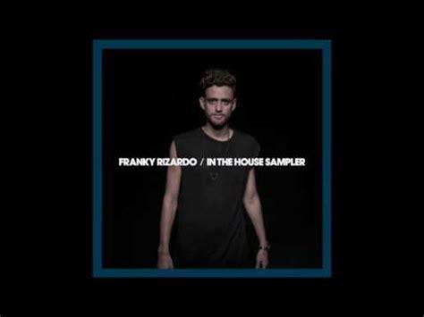 work it to the bone house music franky rizardo work it to the bone original mix youtube