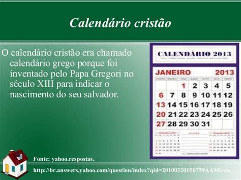 O Calendario Cristao A Hist 243 Ria Do Calend 225 Crist 227 O Famosos
