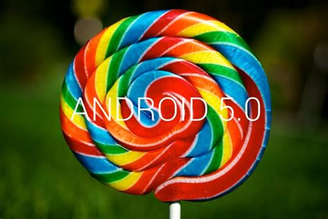 android lollipop 5 0 devices updated to android 5 0 lollipop android updates downloads