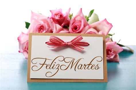 imagenes lindas de feliz martes im 225 genes con frases bonitas para compartir y desear fel 237 z