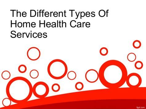 the different types of home health care services