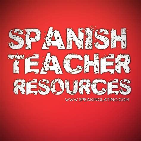 spanish class activities spanish teacher resources