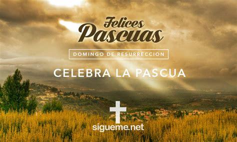 imagenes religiosas pascua de resurreccion celebra la pascua imagenes de semana santa