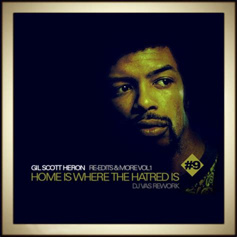 gil heron home is where the hatred is dj vas
