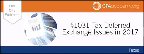 section 1031 tax deferred exchange cpa academy