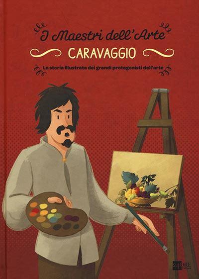 libro caravaggio caravaggio per bambini splendido tour a roma in famiglia familygo