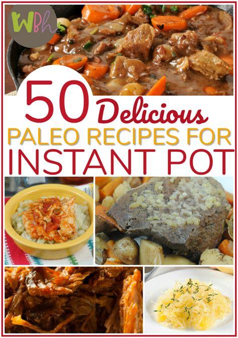 22 paleo instant pot recipes 50 paleo recipes for the instant pot wellness becomes