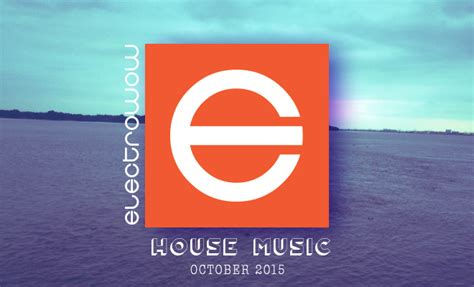 top house music chart october 2015 top house music charts free mp3