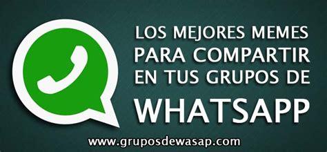 imagenes whatsapp zarpadas memes para grupos de whatsapp 100 originales