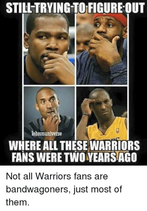 Warriors Memes - still trying to figure out lebronuniverse where all these