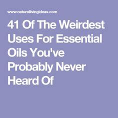 The Essentials Of Health Revisited by 1000 Ideas About Uses For Essential Oils On