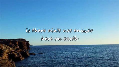 here on earth dierks bentley lyrics dierks bentley here on earth with lyrics