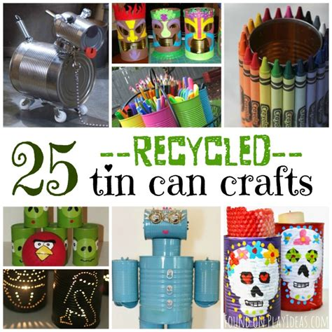 tin can crafts 25 recycled tin can crafts for