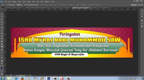 cara membuat proposal kegiatan isra mi raj cara membuat banner isra miraj dengan photoshop youtube