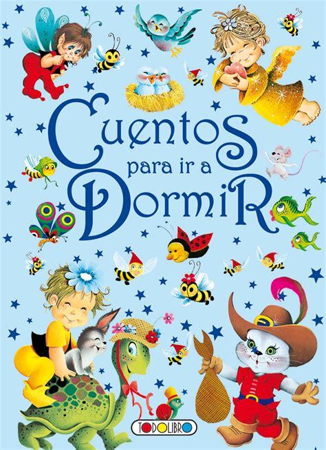 libro coleccion de cuentos para libro de cuentos y f 225 bulas todolibro castellano cuentos para ir a dormir todo libro