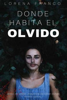 libro donde habita el olvido leer donde habita el olvido lorena franco online leer libros online descarga y lee