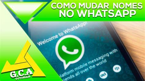 tutorial como mexer no whatsapp tutorial como mudar o nome de um contato no whatsapp