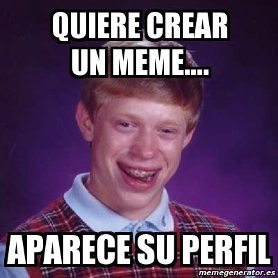 Crear Un Meme - meme bad luck brian quiere crear un meme aparece su