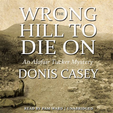 forty dead alafair tucker mysteries books the wrong hill to die on audiobook by donis casey