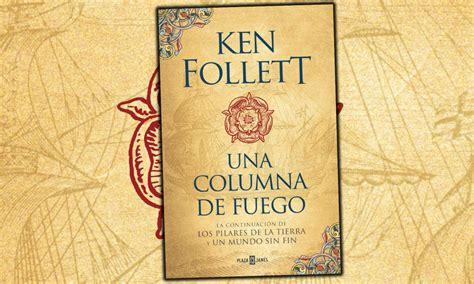 una columna de fuego en oto 241 o llegar 225 una columna de fuego nueva novela de ken follett