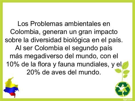 informacion de los problemas ambientales problemas ambientales en colombia