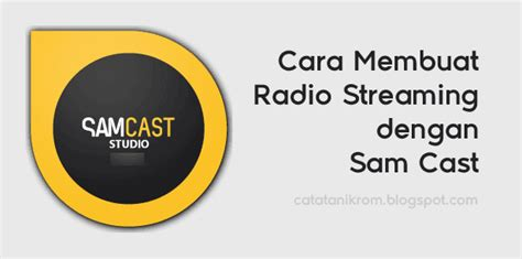 membuat website radio streaming cara membuat radio streaming dengan sam cast catatan ikrom