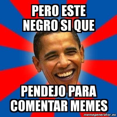 Meme Negro - meme obama pero este negro si que pendejo para comentar