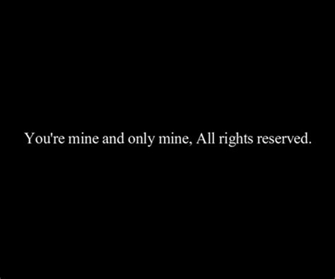 You Re Only Mine you are mine and only mine all rights reserved nineimages