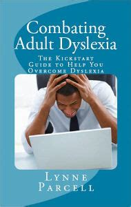 dyslexia guide to recognizing and overcoming dyslexia books combating dyslexia the kickstart guide to help you