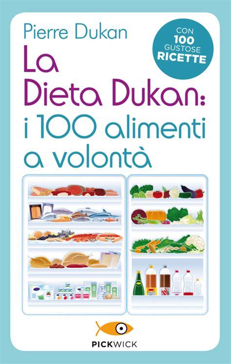 i 100 alimenti della dieta dukan la dieta dukan i 100 alimenti a volont 224 dukan
