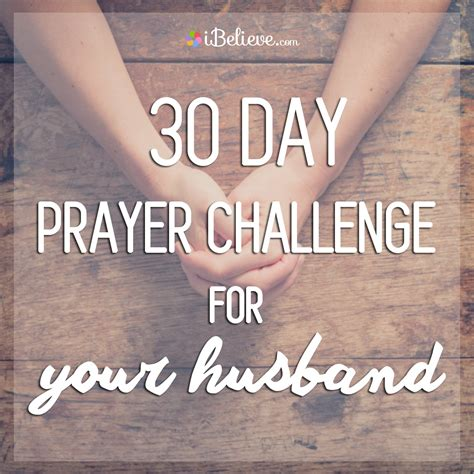challenge for 30 day prayer challenge for your husband experience change